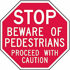 "Text Stop Beware of Pedestrains Proceed with Caution, Aluminum Stop Sign, Height 12"", Width 12"""