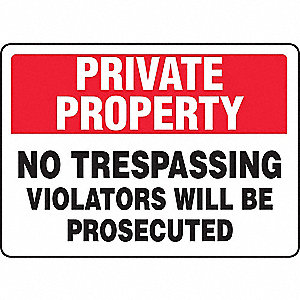 "Trespassing and Property, No Header, Vinyl, 10"" x 14"", Adhesive Surface, Not Retroreflective"