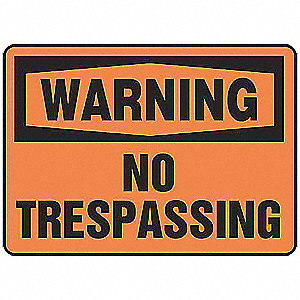 "Trespassing and Property, Warning, Aluminum, 10"" x 14"", With Mounting Holes, Not Retroreflective"