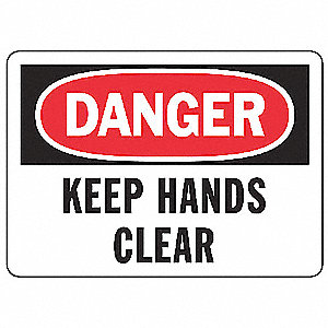 "Keep Hands Clear, Danger, Plastic, 7"" x 10"", With Mounting Holes, Not Retroreflective"