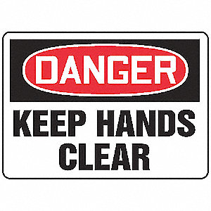 "Keep Hands Clear, Danger, Aluminum, 10"" x 14"", With Mounting Holes, Not Retroreflective"