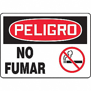 "No Smoking, Peligro, Vinyl, 7"" x 10"", Adhesive Surface, Not Retroreflective"