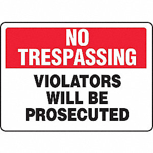 "Trespassing and Property, No Header, Plastic, 7"" x 10"", With Mounting Holes, Not Retroreflective"