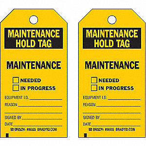 "Economy Polyester Maintenance Needed In Progress Maintenance Tag, 5-3/4"" Height, 3"" Width"